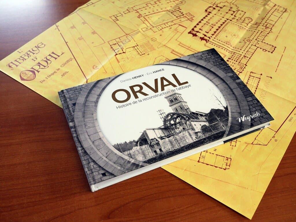 . Orval, histoire de la reconstruction d'une abbaye